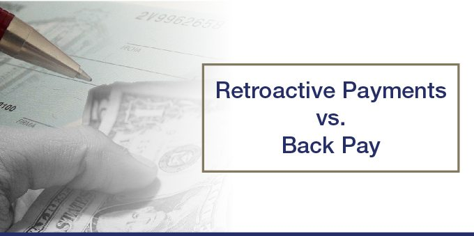 Social Security Disability Backpay vs Retroactive Pay