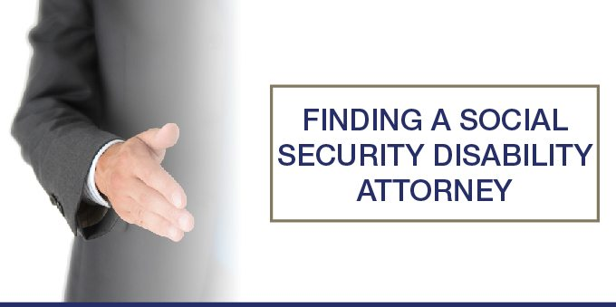 Finding a Social Security Disability Attorney